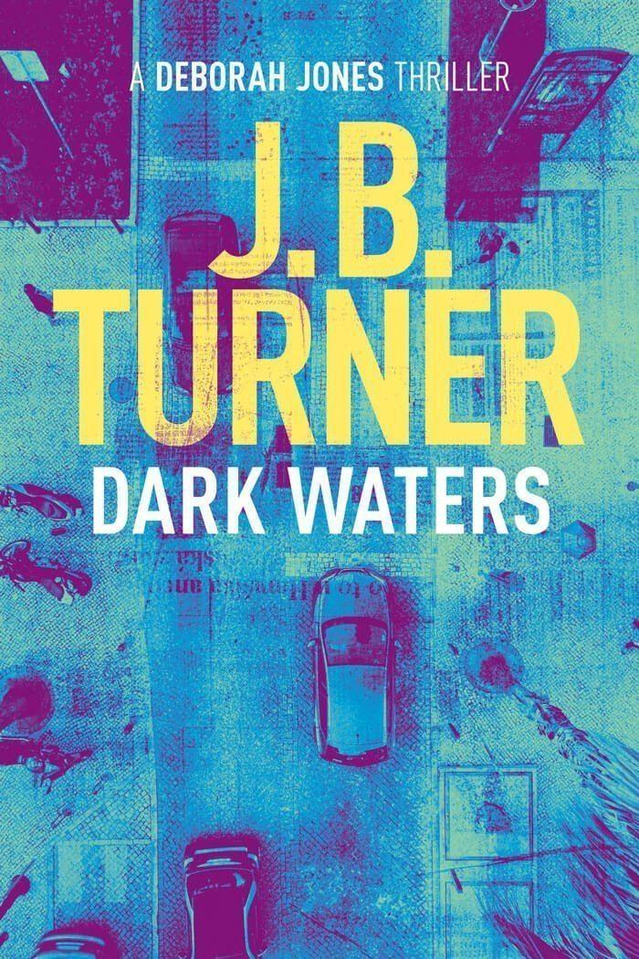 Dark Waters J.B. Turner Thriller Writer