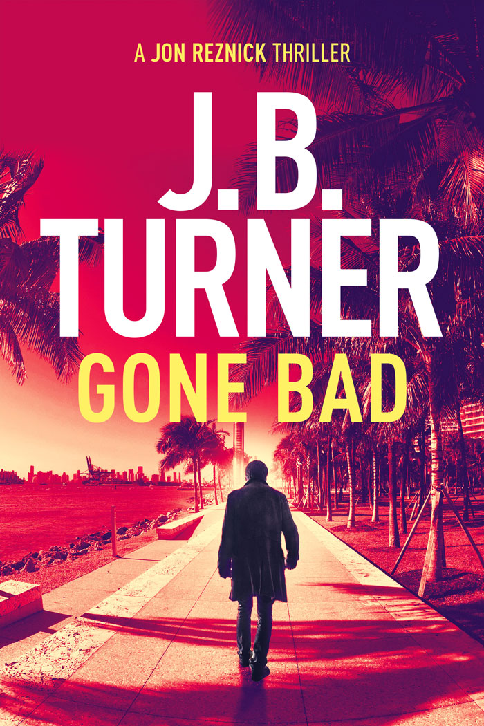 Gone Bad J.B. Turner Thriller Writer