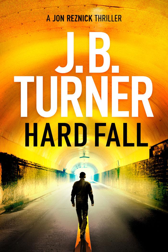 Hard Fall J.B. Turner Thriller Writer