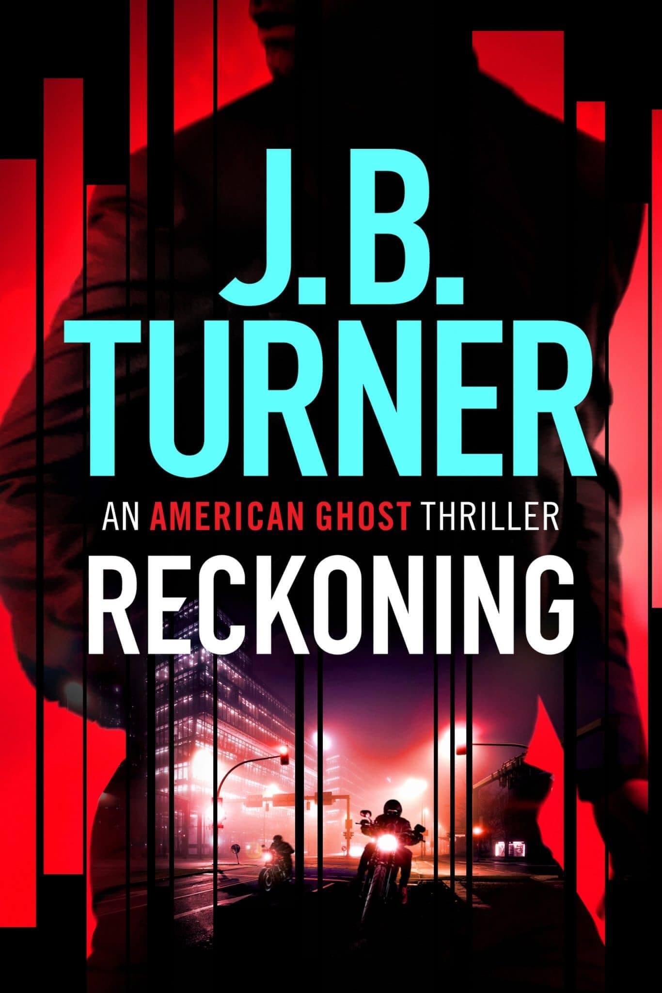 Reckoning (American Ghost Book 2) J.B. Turner Thriller Writer