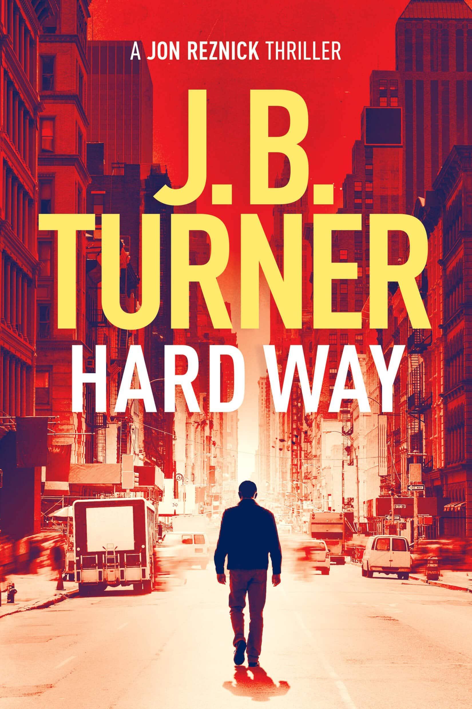 Hard Way achieves 100,000 sales! J.B. Turner Thriller Writer