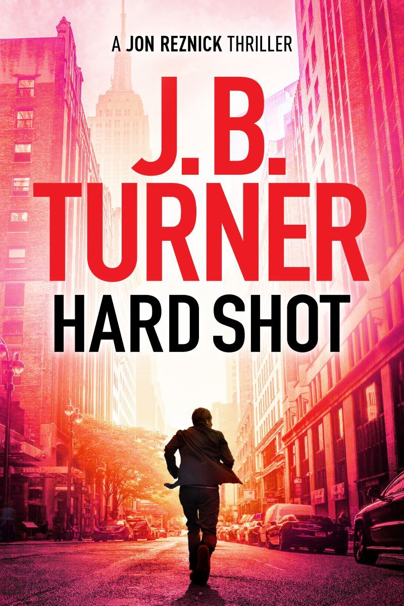 Hard Shot cover by J.B. Turner, a Jon Reznick thriller