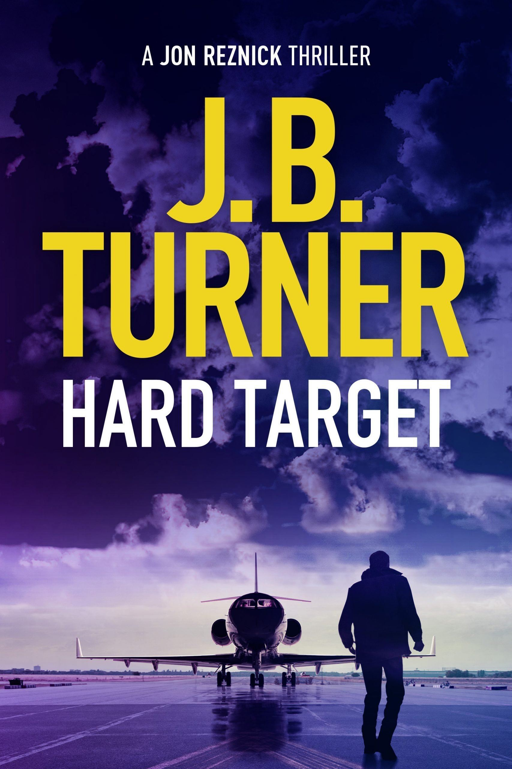 Cover for J.B. Turner's Jon Reznick thriller, Hard Target