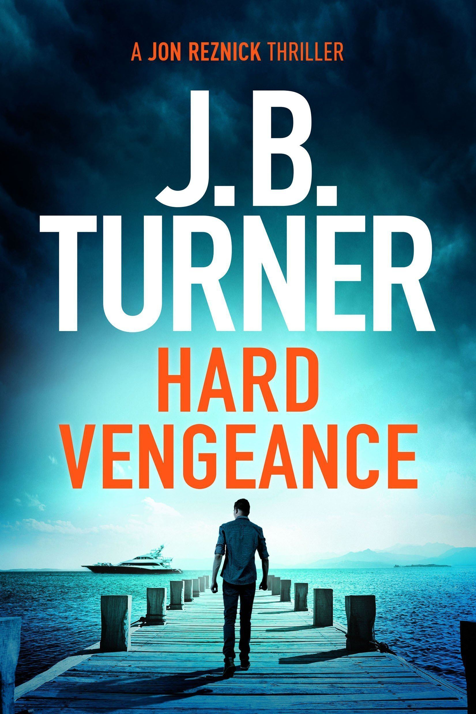 Cover for J.B. Turner's Jon Reznick thriller, Hard Vengeance.
